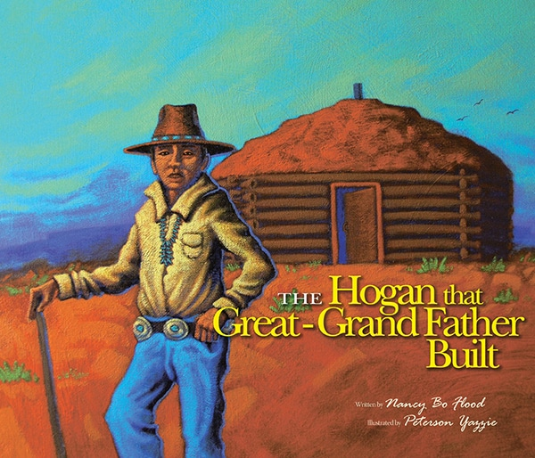 The Hogan That Great-Grandfather Built by Nancy Bo Flood