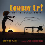Cowboy Up! by Nancy Bo Flood