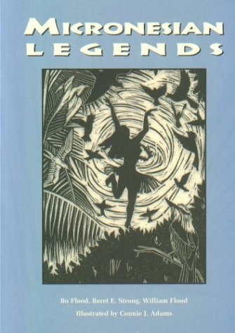 micronesian legends by Nancy Bo Flood