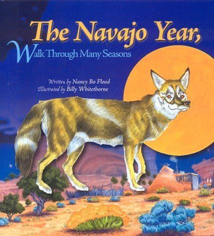 The Navajo Year by Nancy Bo Flood