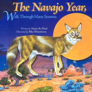 The Navajo Year by Nancy Bo Flood