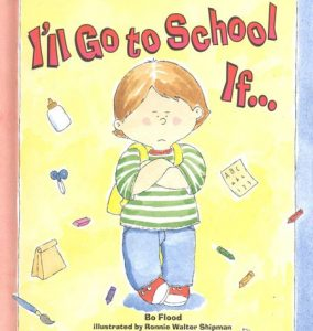 I'll Go To School If... by Nancy Bo Flood