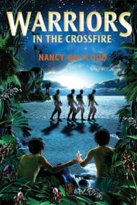 Warriors in the Crossfire by Nancy Bo Flood - YA Historical Novel