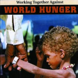 Working Together Against World Hunger by Nancy Bo Flood